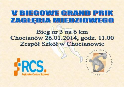 V Biegowe Grand Prix Zagłębia Miedziowego. Bieg nr 3 na 6 km, Chocianów 26.01.2014, godz. 11.00, Zespół Szkół w Chocianowie