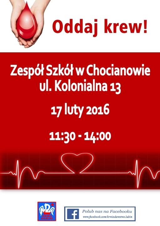 Oddaj krew! Zespół Szkół w Chocianowie, ul. Kolonialna 13; 17 luty 2016; godz. 11:30 - 14:00